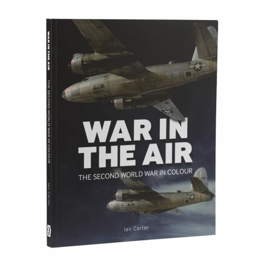 War in the Air- The Second World War in Colour